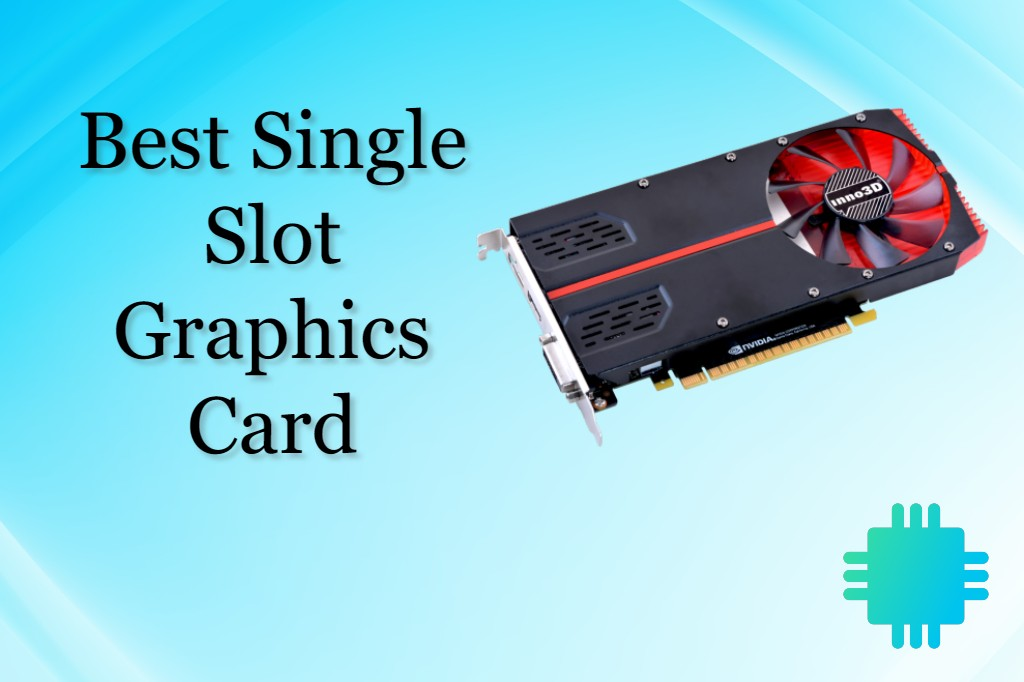 best single slot graphics card
