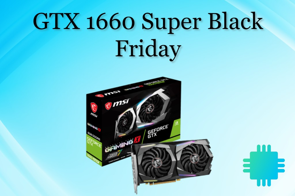 GTX 1660 Super Black Friday